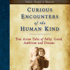 Curious Encounters of the Human Kind – Himalaya