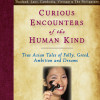 Curious Encounters of the Human Kind – Southeast Asia