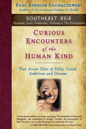 Curious Encounters of the Human Kind – Southeast Asia