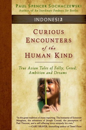 Curious Encounters of the Human Kind – Indonesia